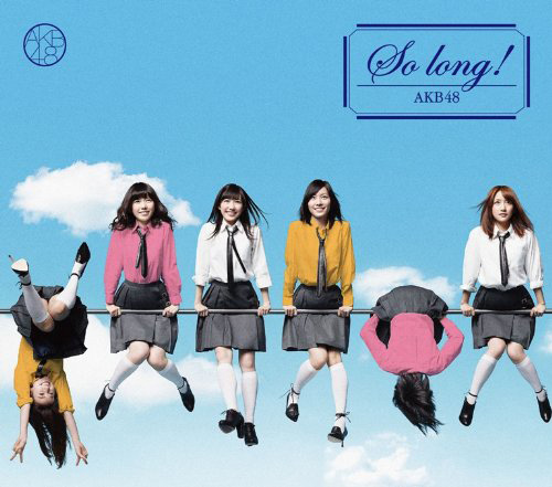 So long!AKB48 30th Single